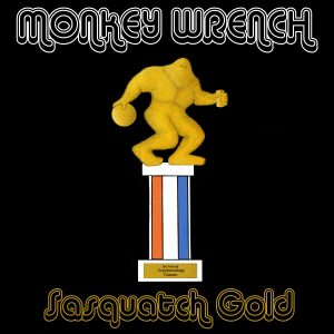 MONKEY WRENCH-Sasquatch Gold-FRONT-RGB